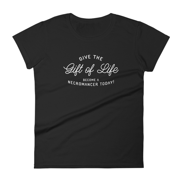 Give the Gift of Life Become a Necromancer Today Women's RPG Shirt - Dungeon Armory - Tabletop RPG Shirt Dungeons & Dragons T-Shirt Pathfinder RPG T-Shirt