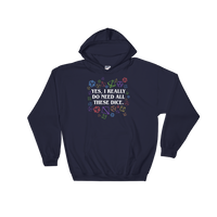 Yes, I Really Do Need All These Dice - Rainbow Dice Edition - Unisex RPG Hoodie - Dungeon Armory - Tabletop RPG Shirt Dungeons & Dragons T-Shirt Pathfinder RPG T-Shirt