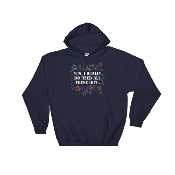 Dungeons and Dragons Shirt - Yes, I Really Do Need All These Dice - Rainbow Dice Edition - Unisex RPG Hoodie - DnD Shirts Dungeon Armory