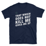 That Which Does Not Kill Me Gives Me XP with D20 Dice Unisex RPG Shirt - Dungeon Armory - Tabletop RPG Shirt Dungeons & Dragons T-Shirt Pathfinder RPG T-Shirt