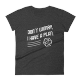 Don't Worry I Have a Plan Women's RPG Shirt - Dungeon Armory - Tabletop RPG Shirt Dungeons & Dragons T-Shirt Pathfinder RPG T-Shirt