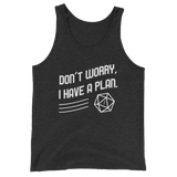 Don't Worry I Have a Plan Meme Unisex RPG Tank Top - Dungeon Armory - Tabletop RPG Shirt Dungeons & Dragons T-Shirt Pathfinder RPG T-Shirt