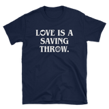 Love is a Saving Throw - D20 Dice Unisex T-Shirt - Dungeon Armory