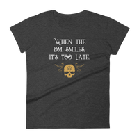 Dungeons and Dragons Shirt - When the DM Smiles It's Too Late Women's RPG Shirt - DnD Shirts Dungeon Armory