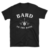 Bard To The Bone - Bards Unisex RPG Shirt - Dungeon Armory - Tabletop RPG Shirt Dungeons & Dragons T-Shirt Pathfinder RPG T-Shirt