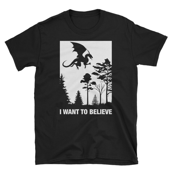 I Want to Believe - Dragons RPG shirt - Dungeon Armory - Tabletop RPG Shirt Dungeons & Dragons T-Shirt Pathfinder RPG T-Shirt