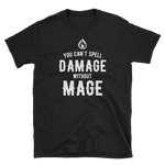 You Can't Spell Damage Without Mage Unisex RPG Shirt - Dungeon Armory - Tabletop RPG Shirt Dungeons & Dragons T-Shirt Pathfinder RPG T-Shirt