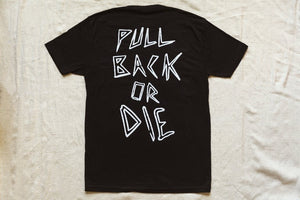 FAST AND LOOSE - PULL BACK OR DIE - TEE