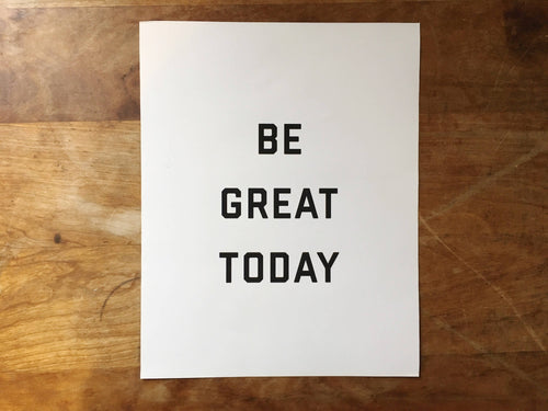 Be Great Today Art Print