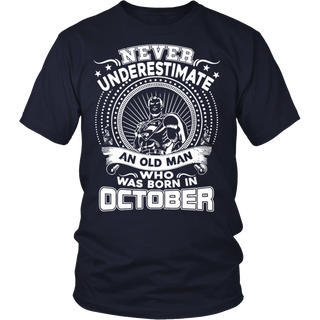 Never Underestimate An Old Man Who Was Born October T Shirt