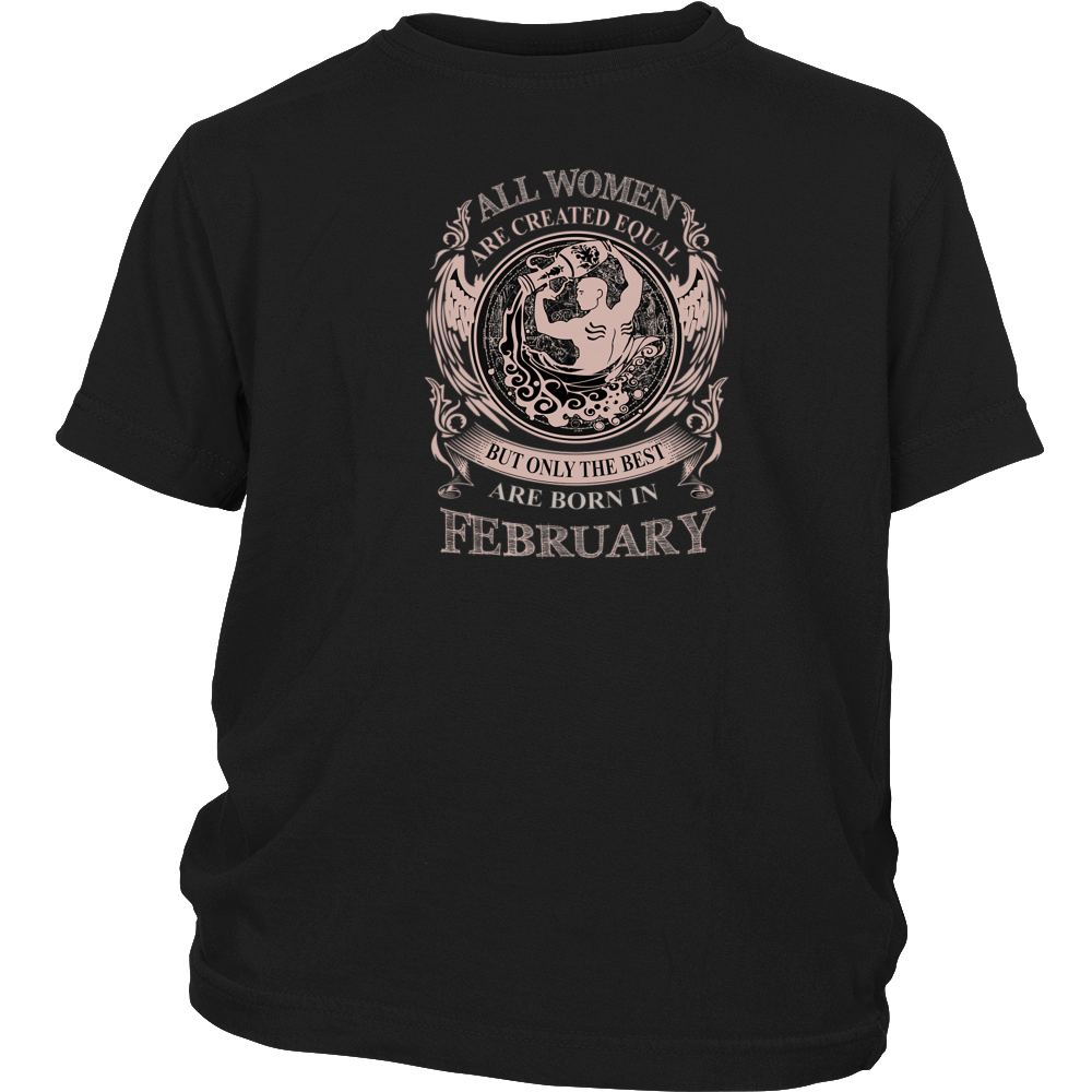 All Women are created equal are born in February Men's Women's T Shirt