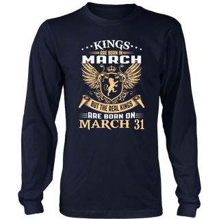 King Are Born In March But The Real Kings Are Born On March 31 T-Shirt