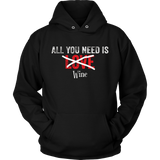 All You Need Is Love Wine Valentine's Day TShirt Men Women Quotes Hoodie