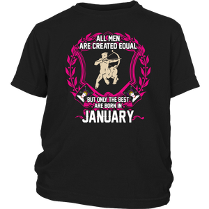 All Men are Created Equal But only the best are born in January Sagittarius T-Shirt