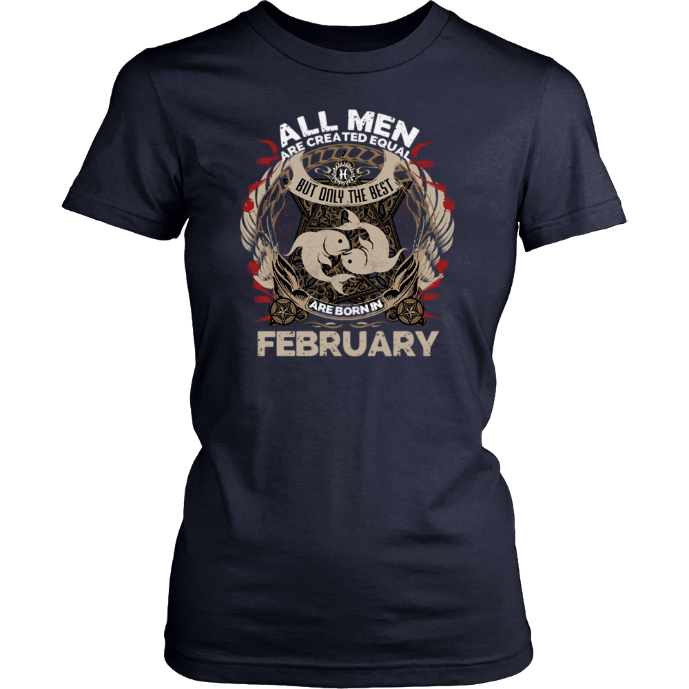 All men are created equal best born in February Funny Shirt