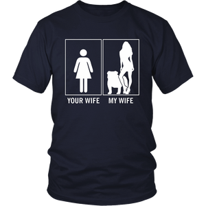 Your Wife My Wife Funny English Bulldog Dog Lovers T-Shirt