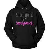 Baton Twirling Is My Superpower T-Shirt Funny Quote Tee Quotes Hoodie