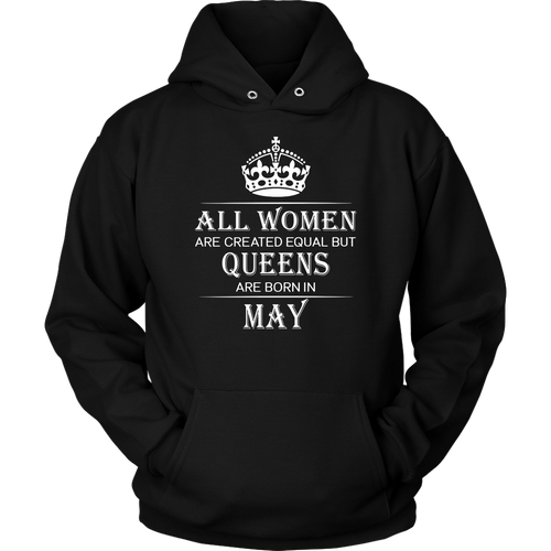 All Women Are Created Equal But Queens Are Born In May Hoodie