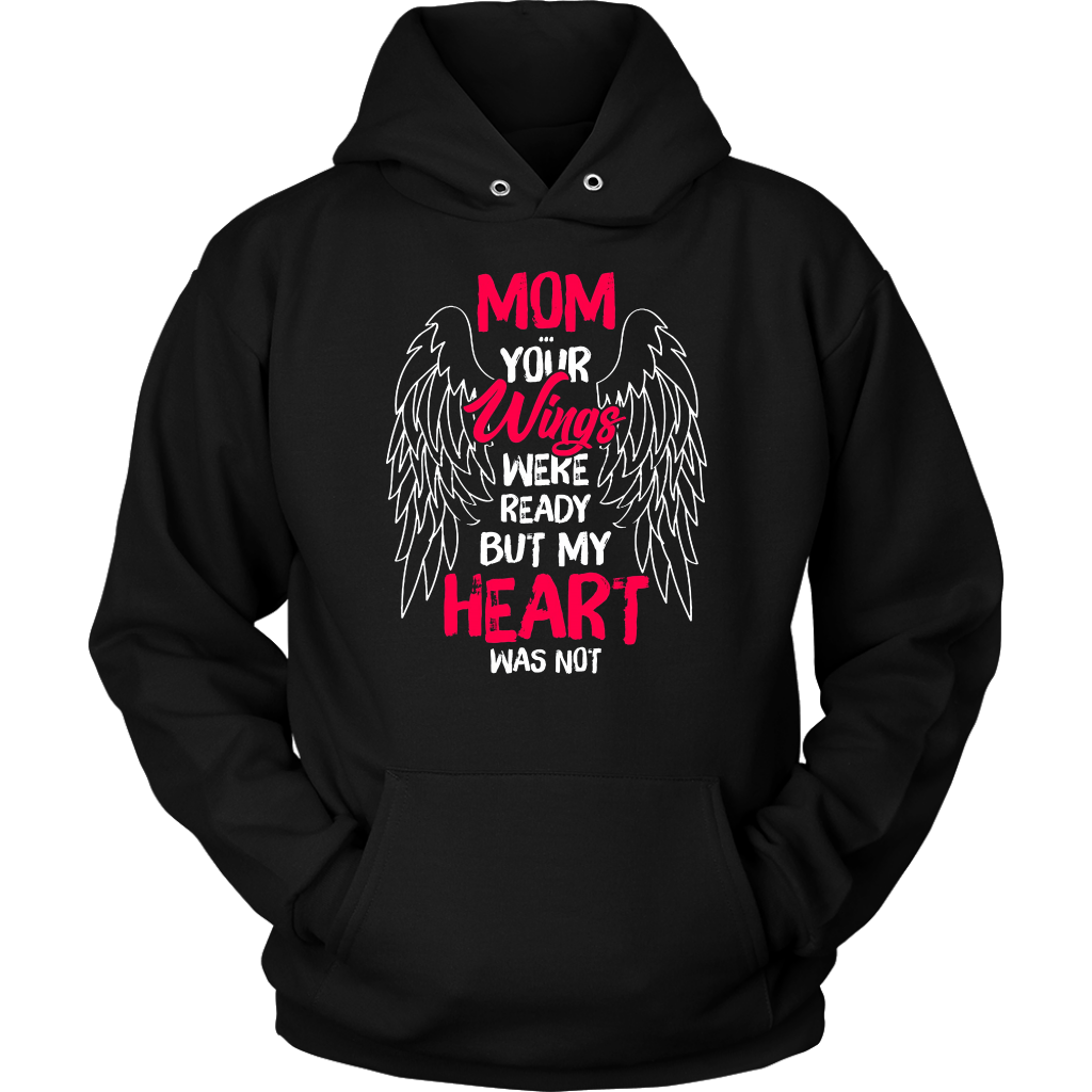 Mom your wings were ready but my heart was not shirt-Mom Tee