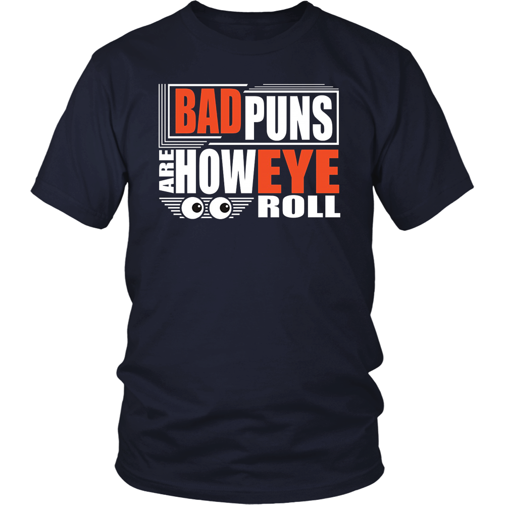 Bad Puns Are How Eye Roll Funny and Cute Gift T-Shirt