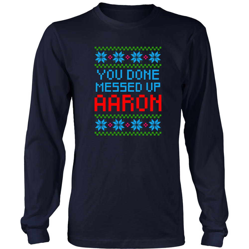 AARON Ugly Christmas Sweater You Done Messed Up Meme Gift