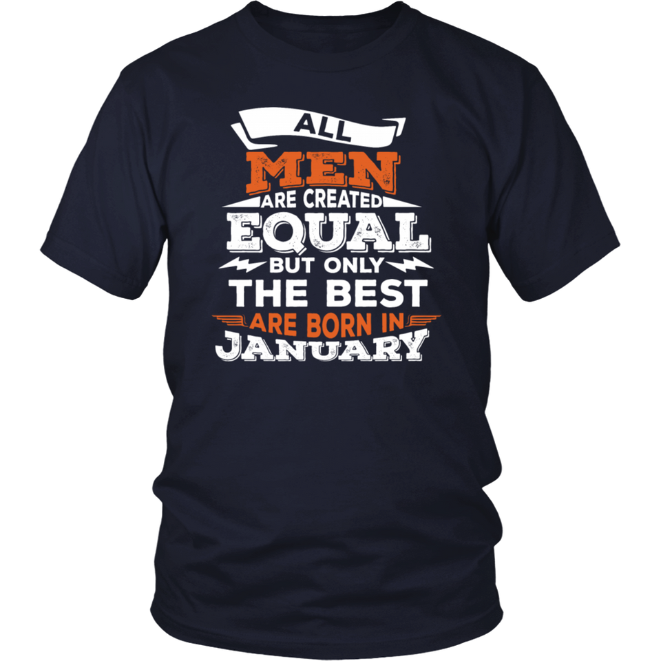 All Men Are Created Equal But Only In January Birthday T-Shirt