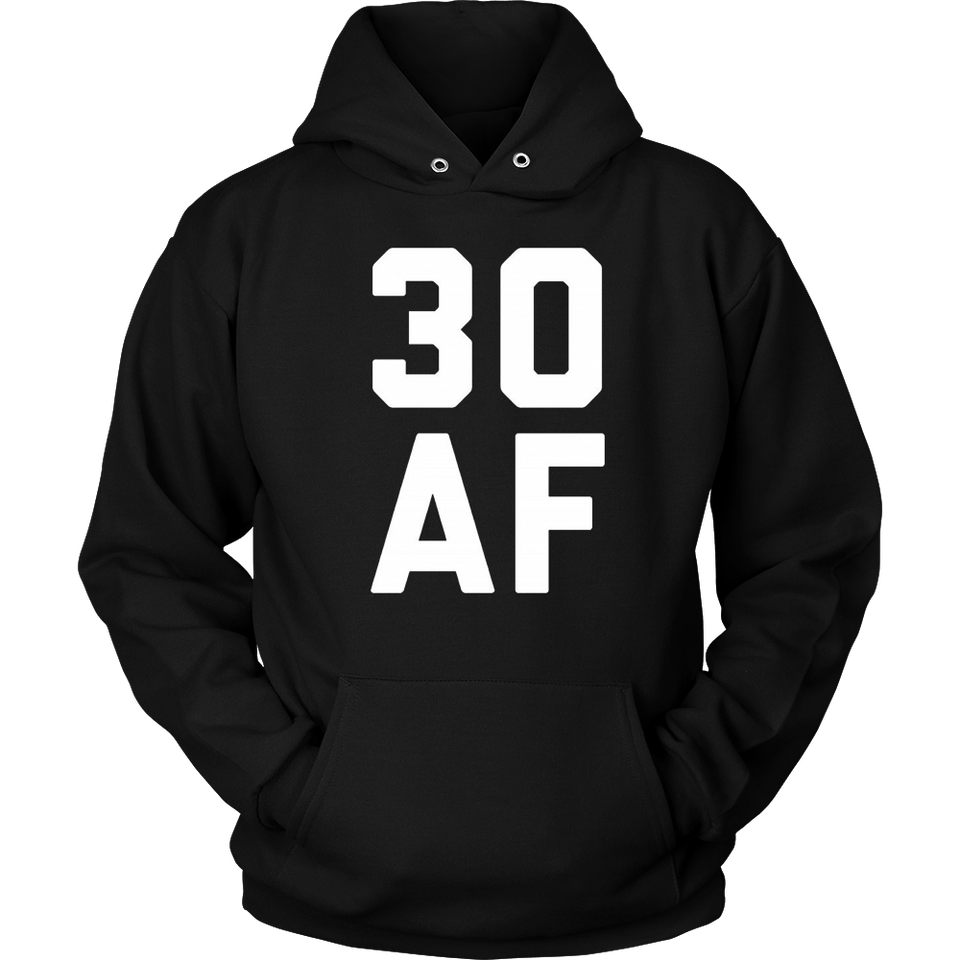 30 AF T-Shirt - 30th Birthday Shirt Men Women Thirty Gift