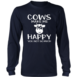 Cows Make Me Happy You Not So Much Farmer T-ShirtC
