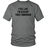 Already Tired Sport Quote T-Shirt Quotes Hoodie