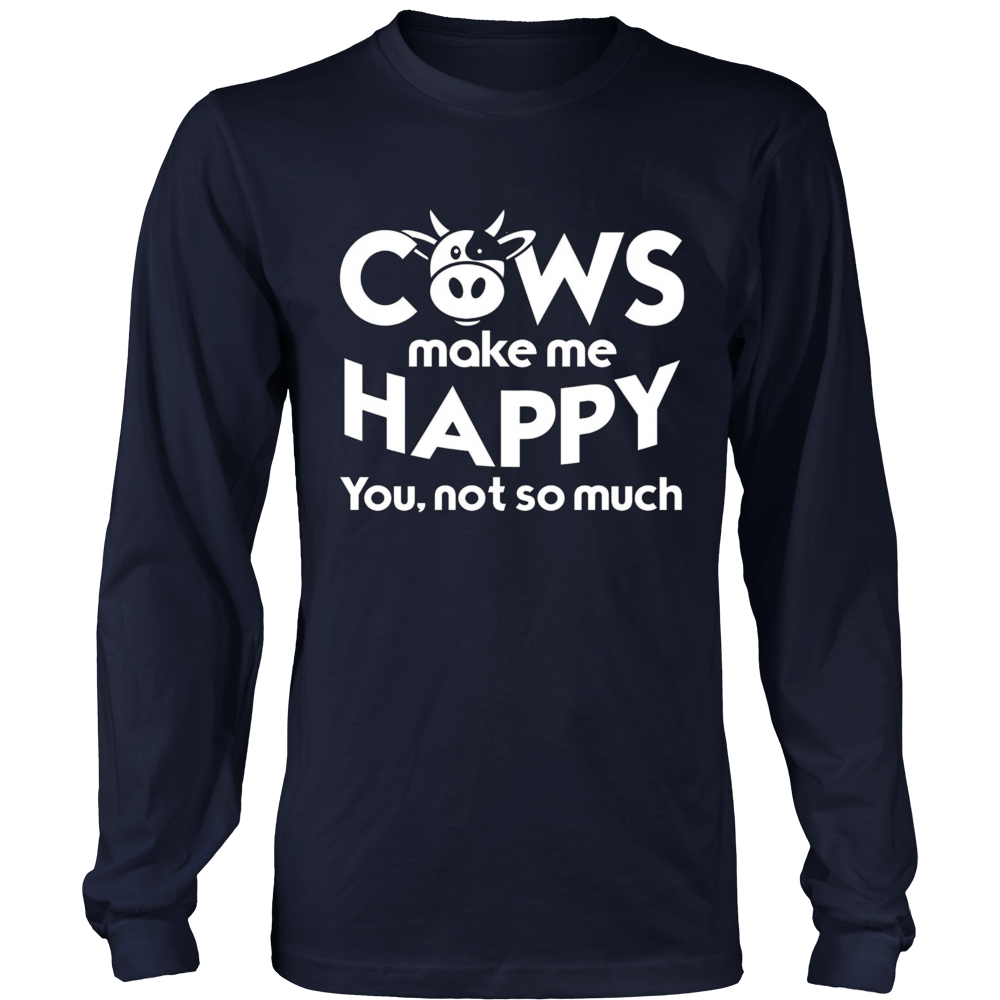 Cows Make Me Happy You Not So Much T-Shirt