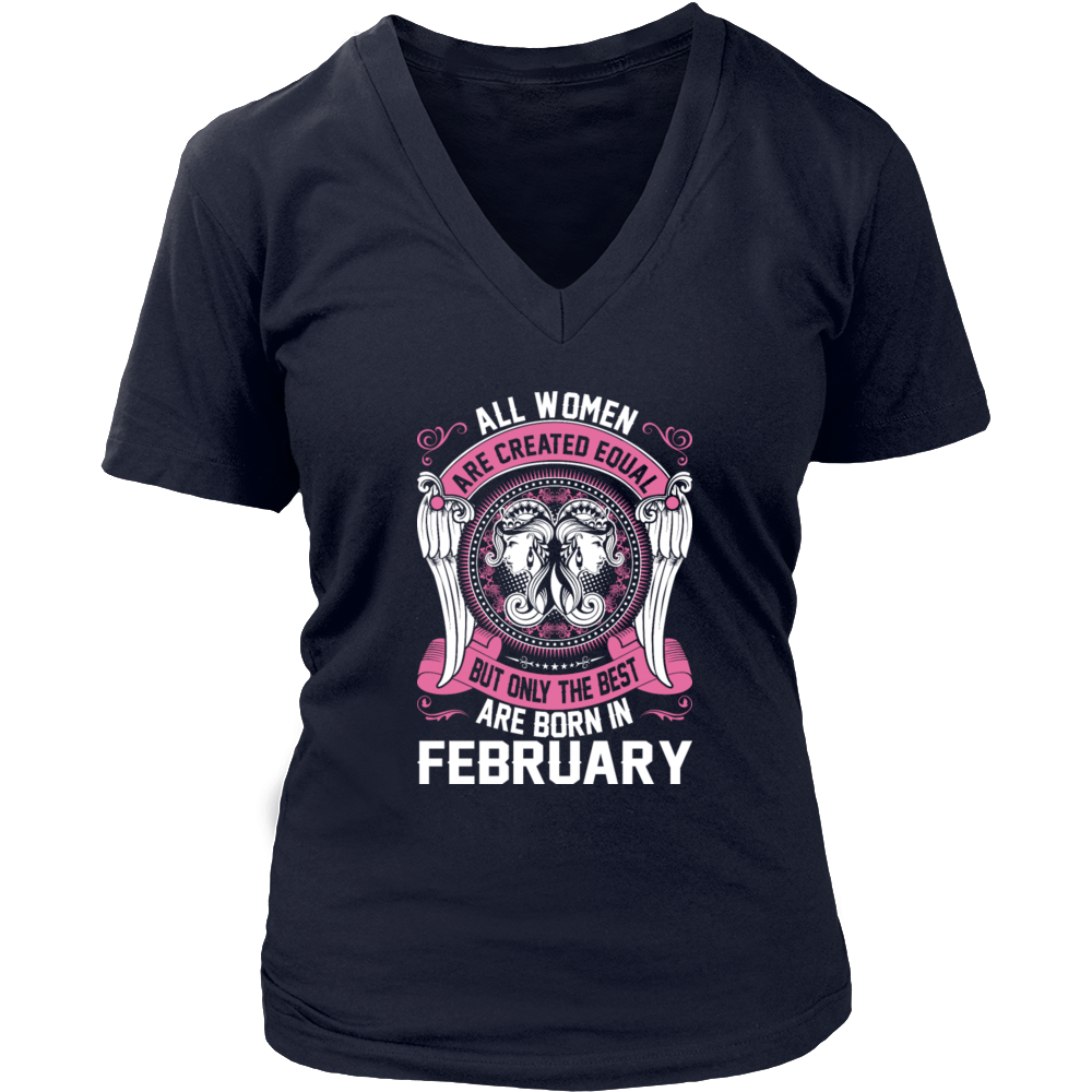 All Women Created Equal The Best Born In February Men's Women's T Shirt