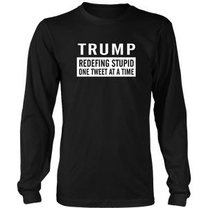 Anti Trump Redefining Stupid One Tweet At a Time Tee
