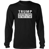 Anti Trump Redefining Stupid One Tweet At a Time Tee Quotes Hoodie