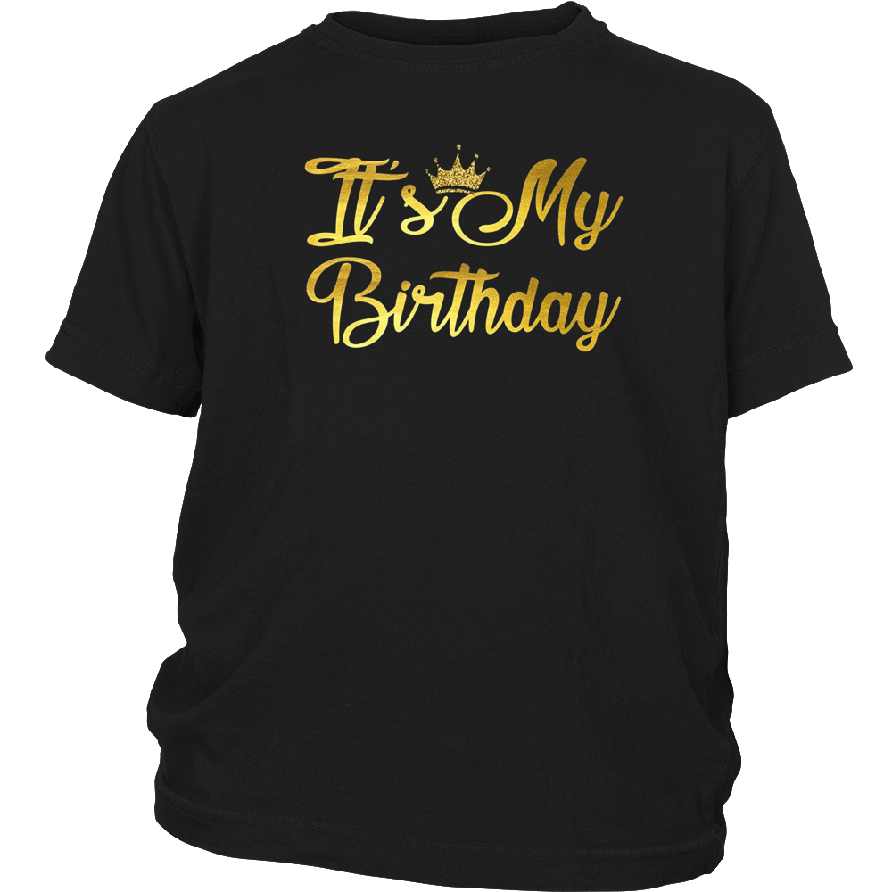 It's My Birthday Gold T-shirt Happy Birthday Gift