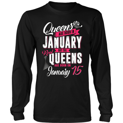 Real Queens Are Born On January 15 T-Shirt Birthday Shirt