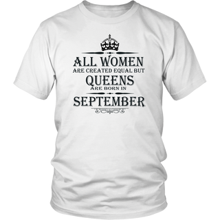 All Women Are Created Equal But Queens Are Born In September