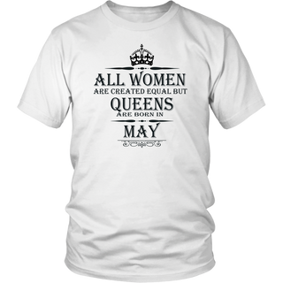 All Women Are Created Equal But Queens Are Born In May