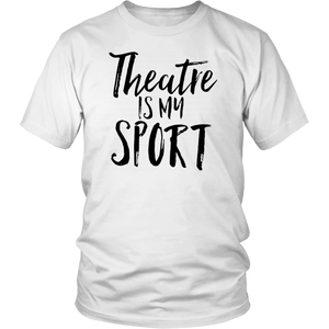 Theatre Is My Sport Musical Fun Broadway Theater Shirt