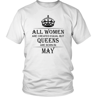 All Women Are Created Equal But Queens Are Born In May 2018