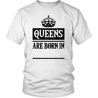 QUEENS ARE BORN IN custom tshirt