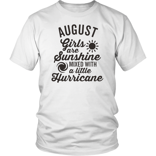 August Girls Are Sunshine Mixed with a Hurricane T-Shirt