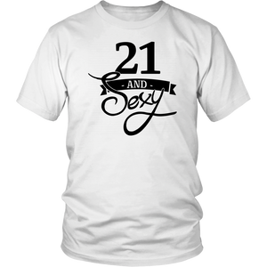 21 and sexy / twenty first birthday / birthday T-shirt