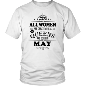 All Women Are Created Equal Queens Are Born In May t-shirt