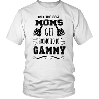 Only Best Moms Get Promoted To Gammy Mother's Day Gift Shirt