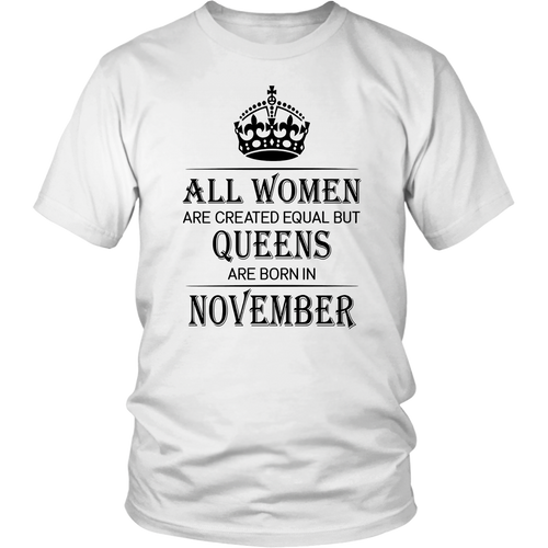 Pro All Women Are Created Equal But Queens Are Born In November