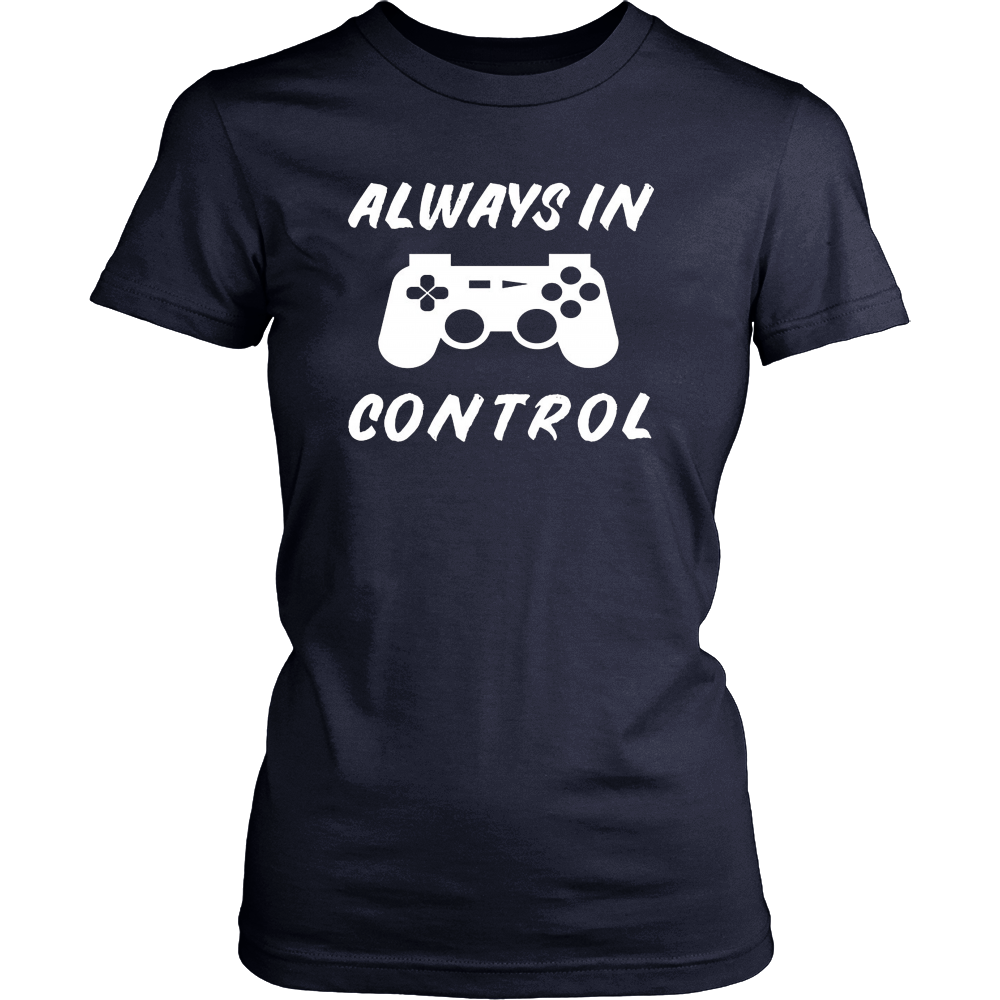 Always in Control Gamer T-Shirt Gaming Gift Shirt Video Game