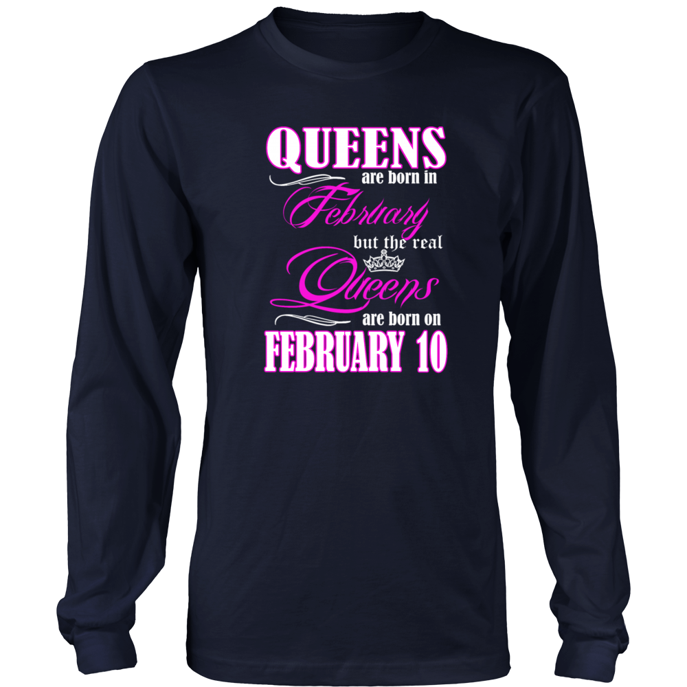 Birthday Queens Are Born On February 10 Funny Shirt