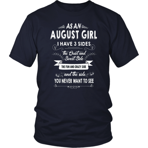 As An august Girl I Have Three Sides TShirt Birthday Gift Shirt