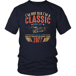 I'm Not Old I'm a Classic 1977 Vintage Birthday Shirt Gift T-Shirt