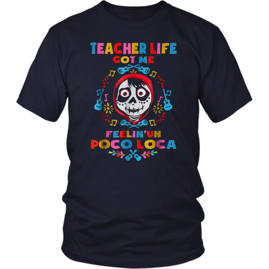 Teacher Life Got Me Fellin' Un Poco Loca Skull Shirt